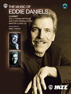 The Music of Eddie Daniels - Instrumental Solo Book for Clarinet